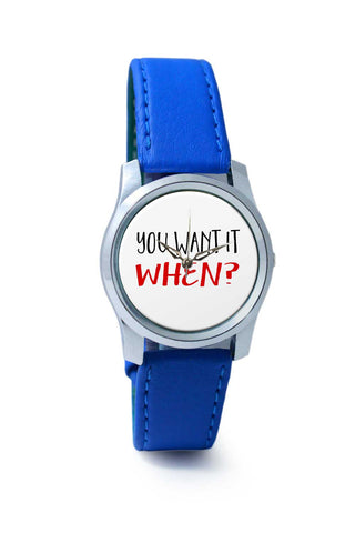 Women Wrist Watch India | You Want It Them? (Brave Version) Wrist Watch Online India