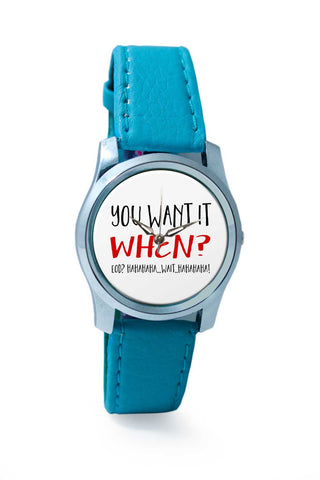 Women Wrist Watch India | You Want It Them? (Braver Version) Wrist Watch Online India