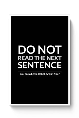 Posters Online | Do Not Read The Next Sentence Poster Online India | Designed by: MonkeyMan