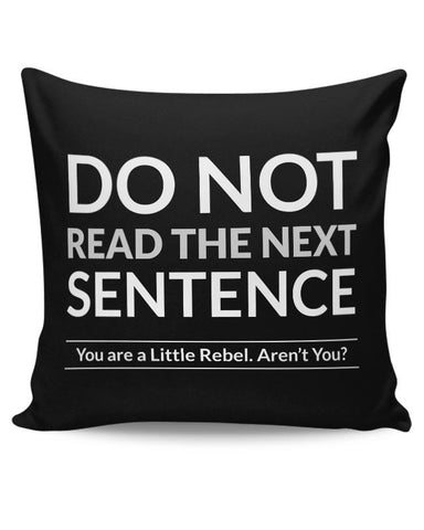 PosterGuy | Do Not Read The Next Sentence Cushion Cover Online India