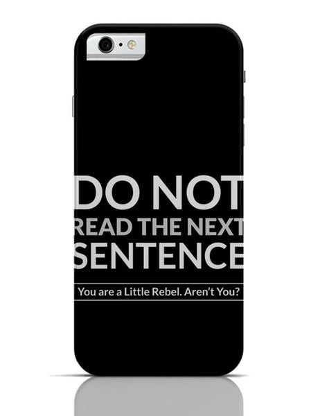 iPhone 6/6S Covers & Cases | Do Not Read The Next Sentence iPhone 6 / 6S Case Cover Online India