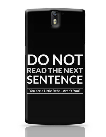 OnePlus One Covers | Do Not Read The Next Sentence OnePlus One Case Cover Online India