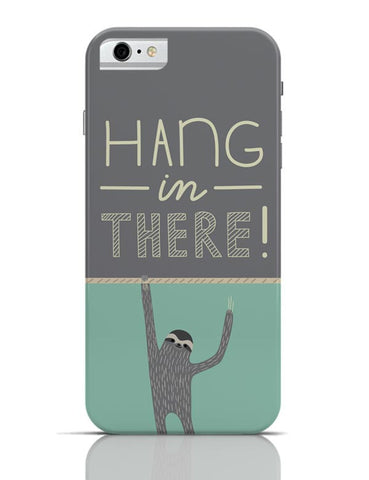 iPhone 6/6S Covers & Cases | Hang In There - Sloth iPhone 6 / 6S Case Cover Online India