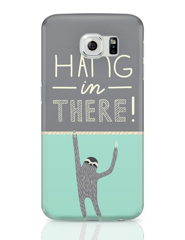Samsung Galaxy S6 Covers | Hang In There - Sloth Samsung Galaxy S6 Case Covers Online India