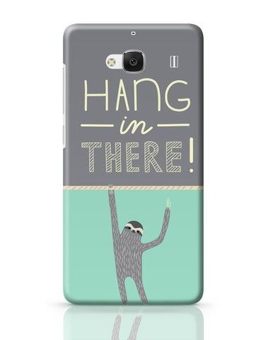 Xiaomi Redmi 2 / Redmi 2 Prime Cover| Hang In There - Sloth Redmi 2 / Redmi 2 Prime Case Cover Online India