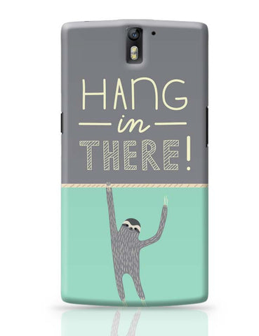 OnePlus One Covers | Hang In There - Sloth OnePlus One Case Cover Online India