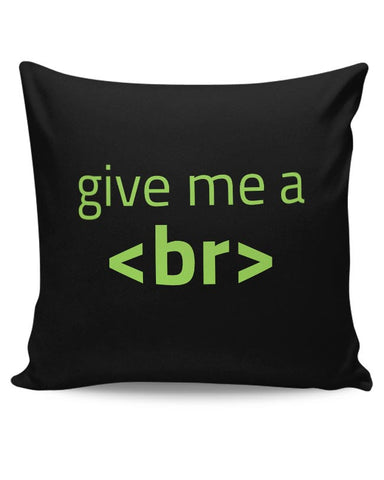 Give Me A <Br> Cushion Cover Online India