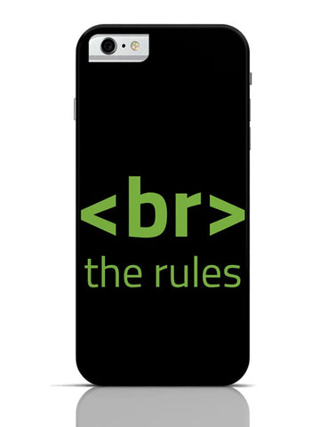 <Br> The Rules iPhone 6 6S Covers Cases Online India