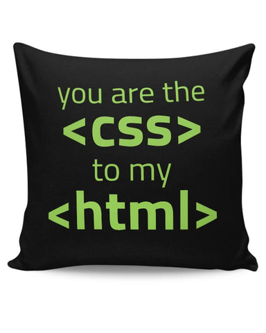 You Are <Css> To My <Html> Cushion Cover Online India