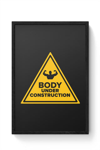 Body Under Construction Framed Poster Online India