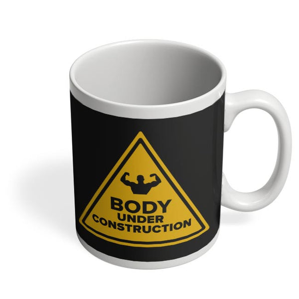 Body Under Construction Coffee Mug Online India