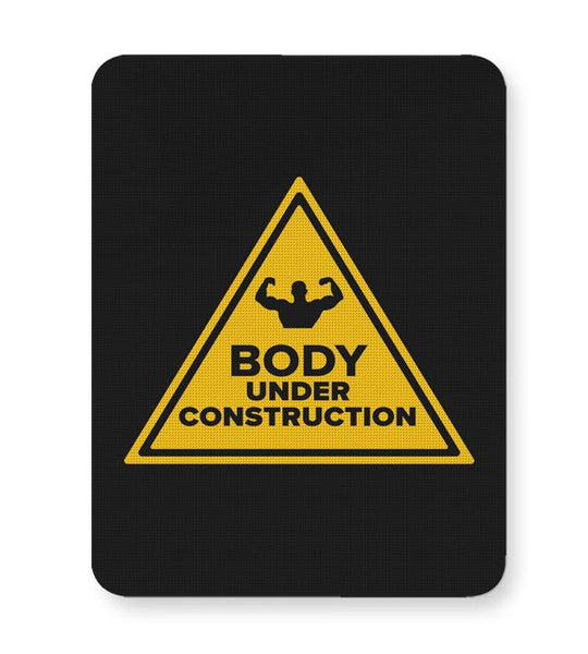 Body Under Construction Mousepad Online India