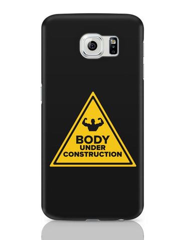 Body Under Construction Samsung Galaxy S6 Covers Cases Online India