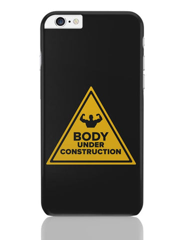 Body Under Construction iPhone 6 Plus / 6S Plus Covers Cases Online India