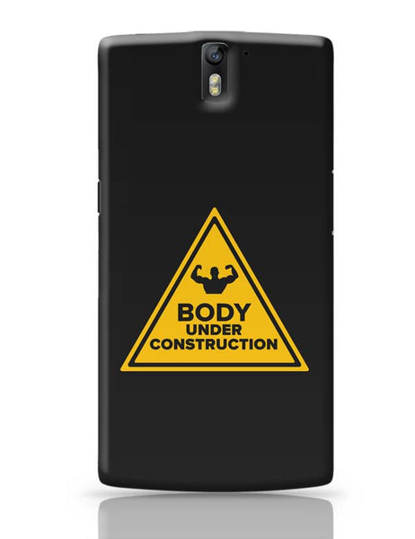 Body Under Construction OnePlus One Covers Cases Online India