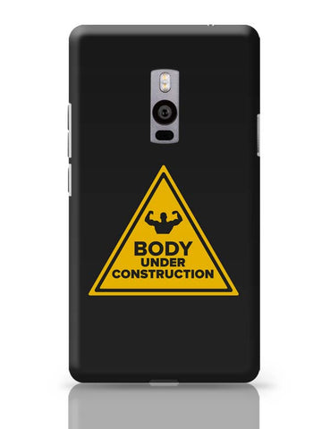 Body Under Construction OnePlus Two Covers Cases Online India