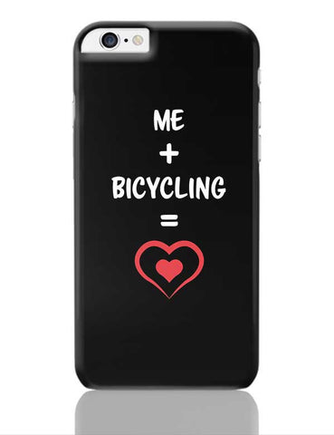 Me and Bicycling Equals Love iPhone 6 Plus / 6S Plus Covers Cases Online India