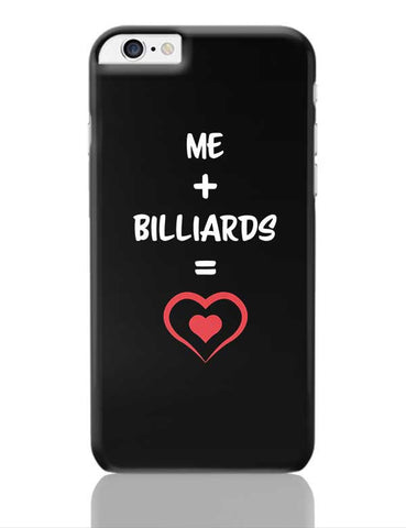 Me and Billiards Equals Love iPhone 6 Plus / 6S Plus Covers Cases Online India