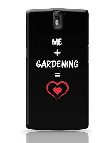 Me and Gardening Equals Love OnePlus One Covers Cases Online India