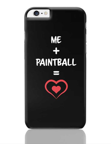 Me and Paintball Equals Love iPhone 6 Plus / 6S Plus Covers Cases Online India