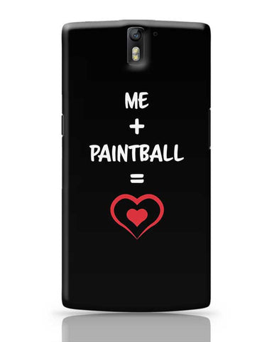 Me and Paintball Equals Love OnePlus One Covers Cases Online India