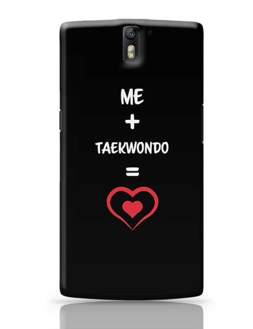 Me and Taekwondo Equals Love OnePlus One Covers Cases Online India