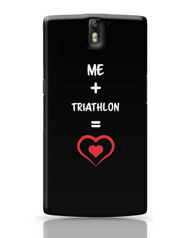 Me and Triathlon Equals Love OnePlus One Covers Cases Online India