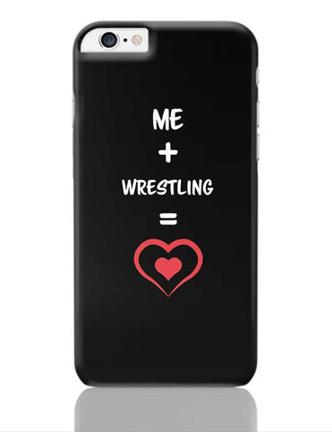 Me and Wrestling Equals Love iPhone 6 Plus / 6S Plus Covers Cases Online India