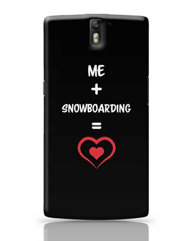 Me and Snowboarding Equals Love OnePlus One Covers Cases Online India