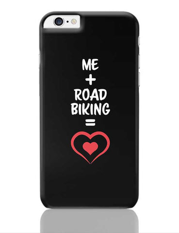 Me and Road Biking Equals Love iPhone 6 Plus / 6S Plus Covers Cases Online India