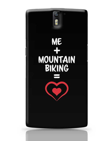 Me and Mountain Biking Equals Love OnePlus One Covers Cases Online India