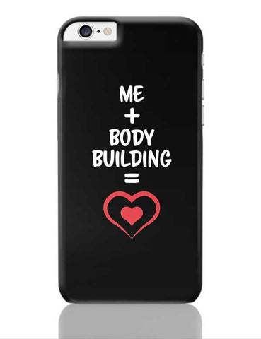 Me and Body Building Equals Love iPhone 6 Plus / 6S Plus Covers Cases Online India
