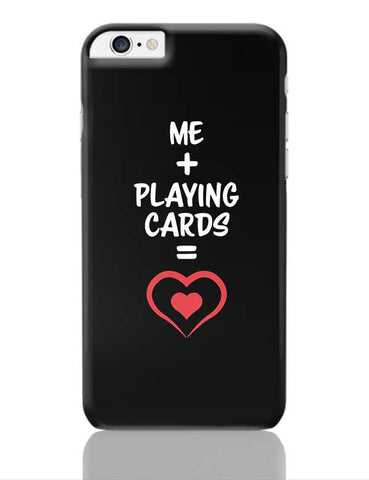 Me and Playing Cards Equals Love iPhone 6 Plus / 6S Plus Covers Cases Online India