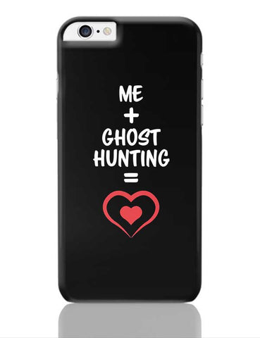 Me and Ghost Hunting Equals Love iPhone 6 Plus / 6S Plus Covers Cases Online India