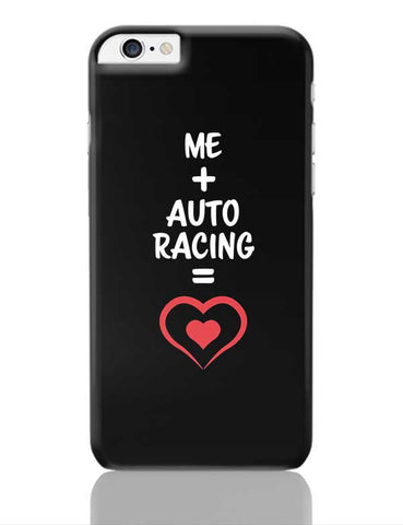 Me and Auto Racing Equals Love iPhone 6 Plus / 6S Plus Covers Cases Online India