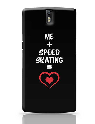 Me and Speed Skating Equals Love OnePlus One Covers Cases Online India