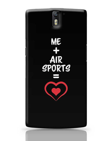Me and Air Sports Equals Love OnePlus One Covers Cases Online India
