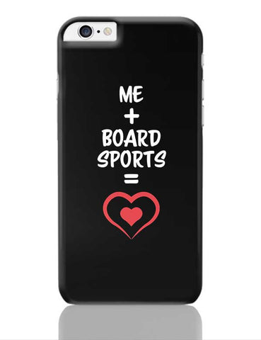Me and Board Sports Equals Love iPhone 6 Plus / 6S Plus Covers Cases Online India