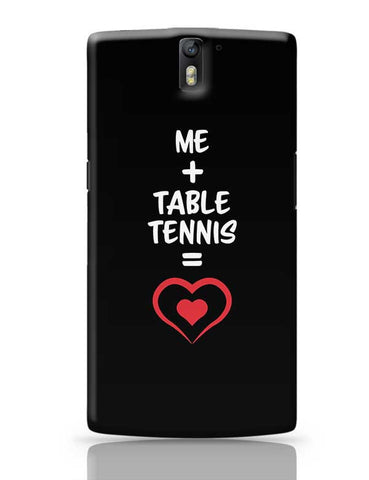 Me and Table Tennis Equals Love OnePlus One Covers Cases Online India