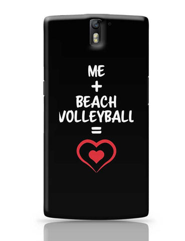 Me and Beach Volleyball Equals Love OnePlus One Covers Cases Online India