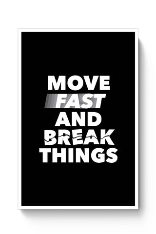 Move Fast And Break Things Poster Online India