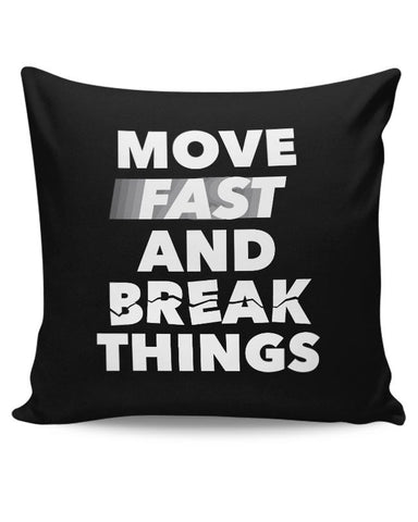 Move Fast And Break Things Cushion Cover Online India