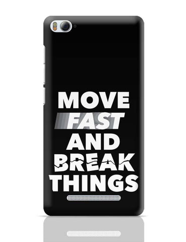 Move Fast And Break Things Xiaomi Mi 4i Covers Cases Online India