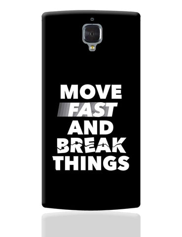 Move Fast And Break Things OnePlus 3 Cover Online India