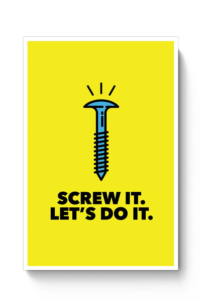 Screw It. Let'S Do It. Poster Online India