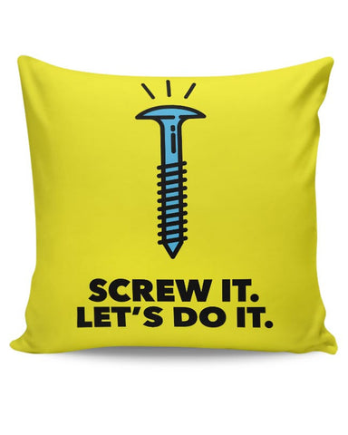 Screw It. Let'S Do It. Cushion Cover Online India