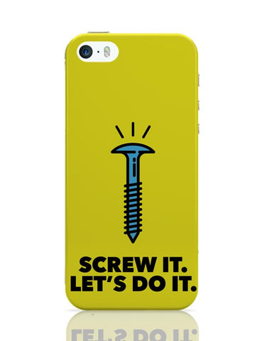 Screw It. Let'S Do It. iPhone Covers Cases Online India