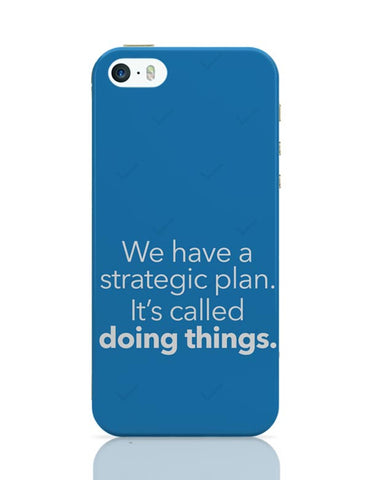 We Have A Strategic Plan. It'S Called Doing Things iPhone Covers Cases Online India