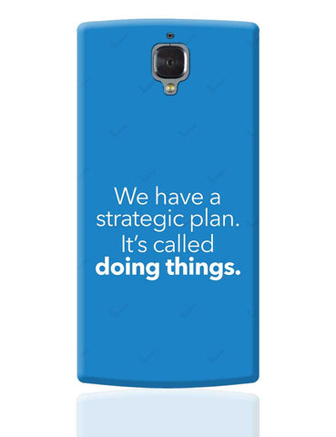 We Have A Strategic Plan. It'S Called Doing Things OnePlus 3 Cover Online India