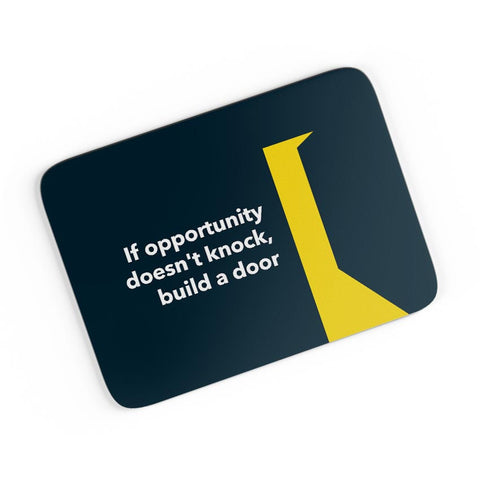 If Opportunity Doesn'T Knock | Build A Door A4 Mousepad Online India